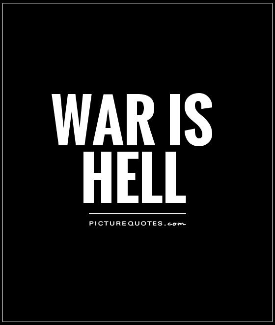 War is hell Picture Quote #1
