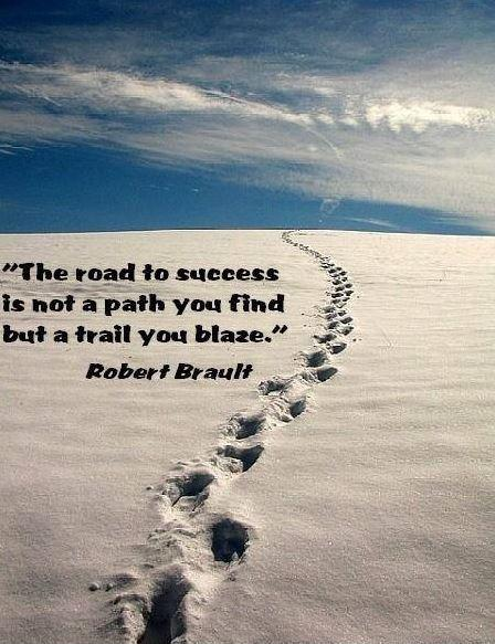 The road to success is not a path you find but a trail you blaze Picture Quote #1