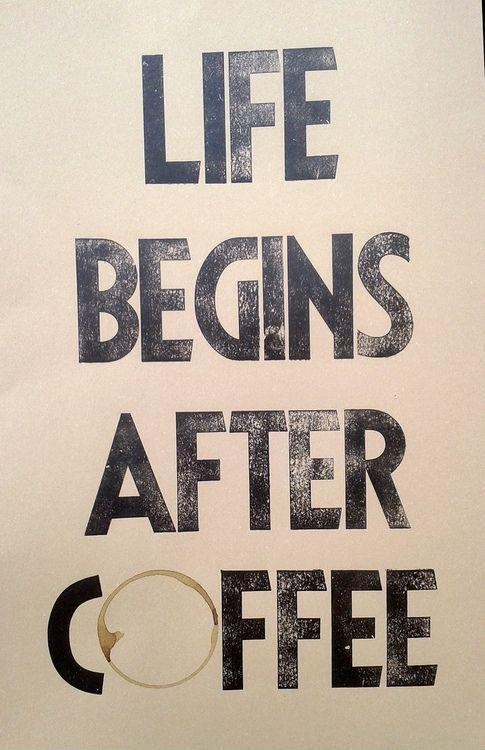 Life begins after coffee Picture Quote #1