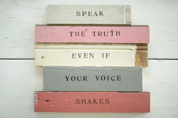 Speak the truth even if your voice shakes Picture Quote #1