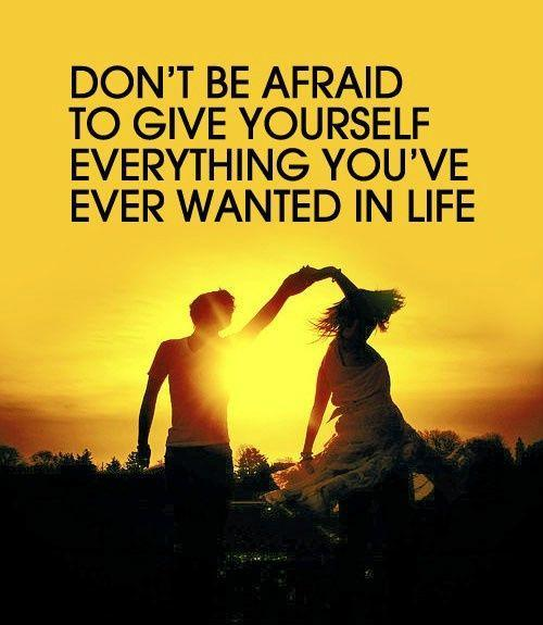 Don't be afraid to give yourself everything you've wanted in life Picture Quote #1