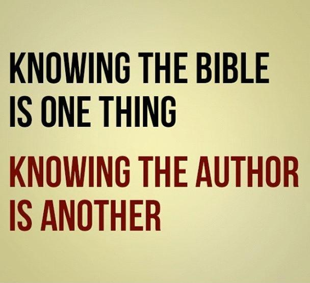 Knowing the bible is one thing. Knowing the author is another Picture Quote #1
