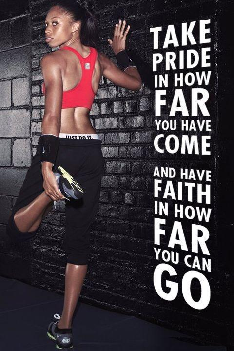 Take pride in how far you have come and have faith in how far you can go Picture Quote #1