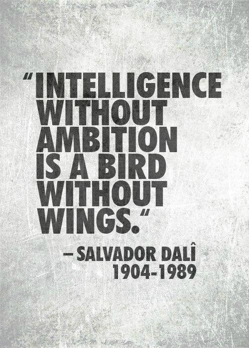 Intelligence without ambition is a bird without wings Picture Quote #1