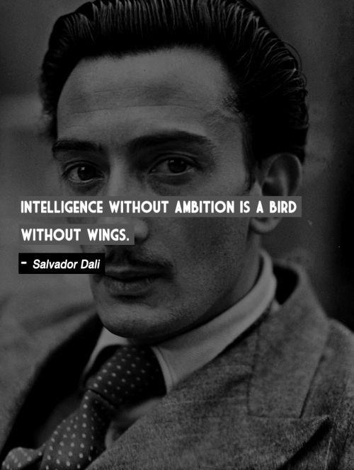 Intelligence without ambition is a bird without wings Picture Quote #2
