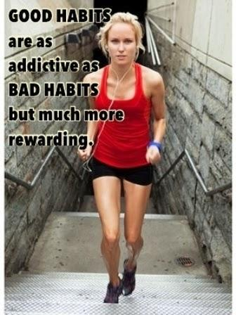 Good habits are as addictive as bad habits but much more rewarding Picture Quote #1