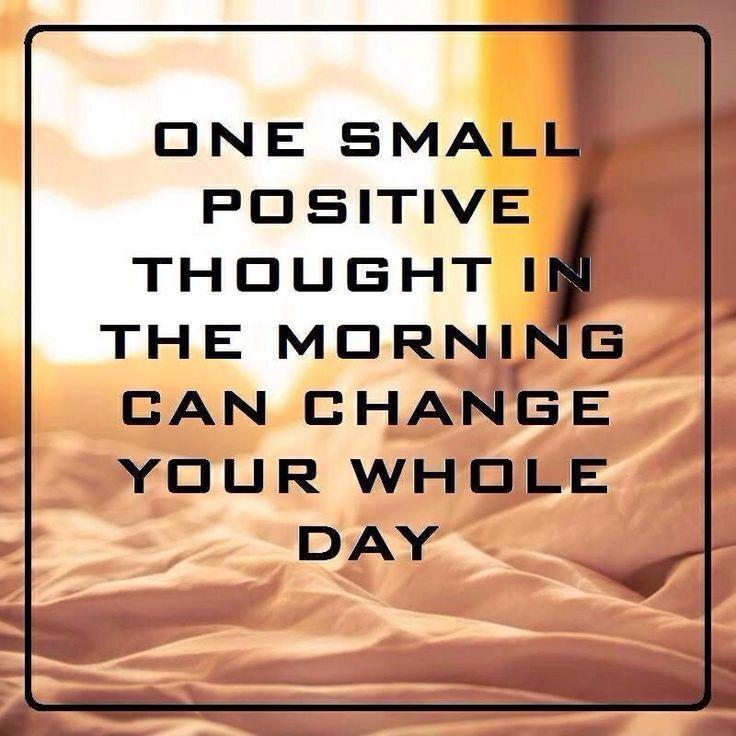 One small positive thought in the morning can change your whole day Picture Quote #1