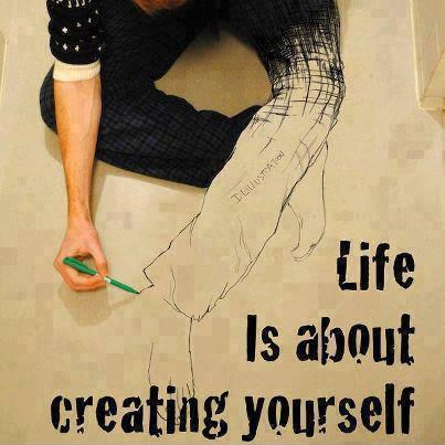 Life is about creating yourself Picture Quote #1
