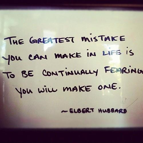 The greatest mistake you can make in life is to be continually fearing you will make one Picture Quote #1