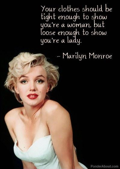 Your clothes should be tight enough to show you're a woman, but loose enough to show you're a lady Picture Quote #1