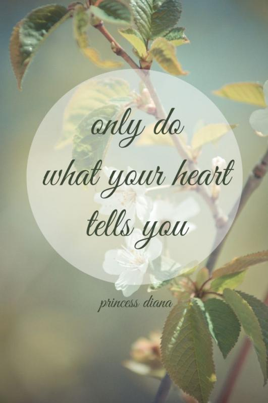Only do what your heart tells you Picture Quote #1