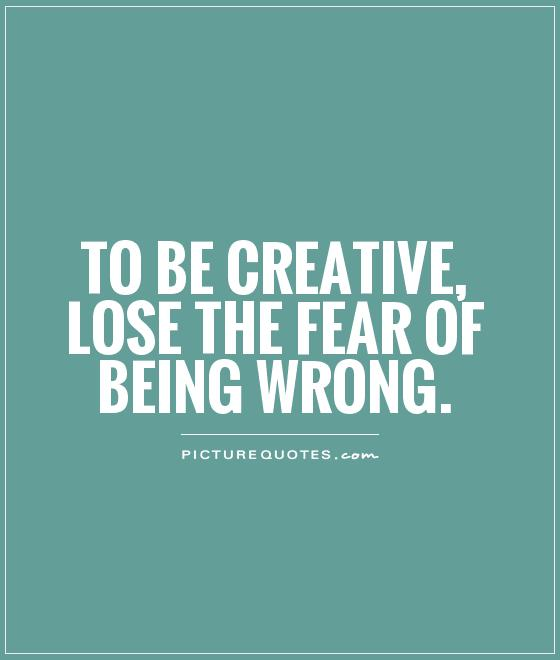Quotes About Being Afraid To Lose Someone: Be Creative Quotes. QuotesGram