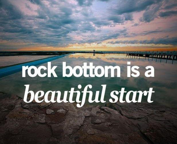 Rock bottom is a beautiful start Picture Quote #1