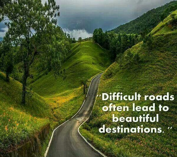 Difficult roads often lead to beautiful destinations Picture Quote #1