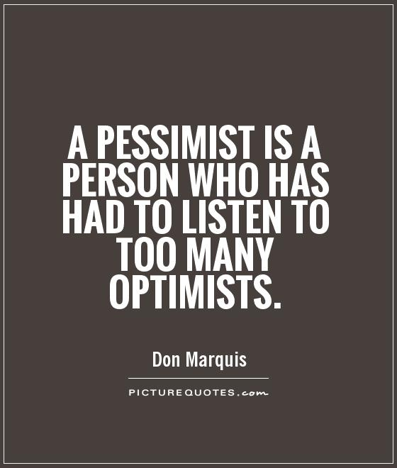 Inspirational Quotes About Positive: Quotes About Pessimism. QuotesGram