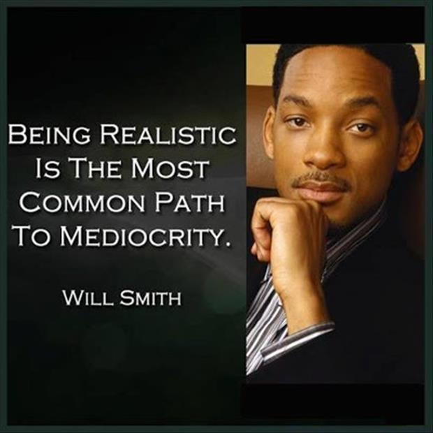 Being realistic is the most common path to mediocrity Picture Quote #1