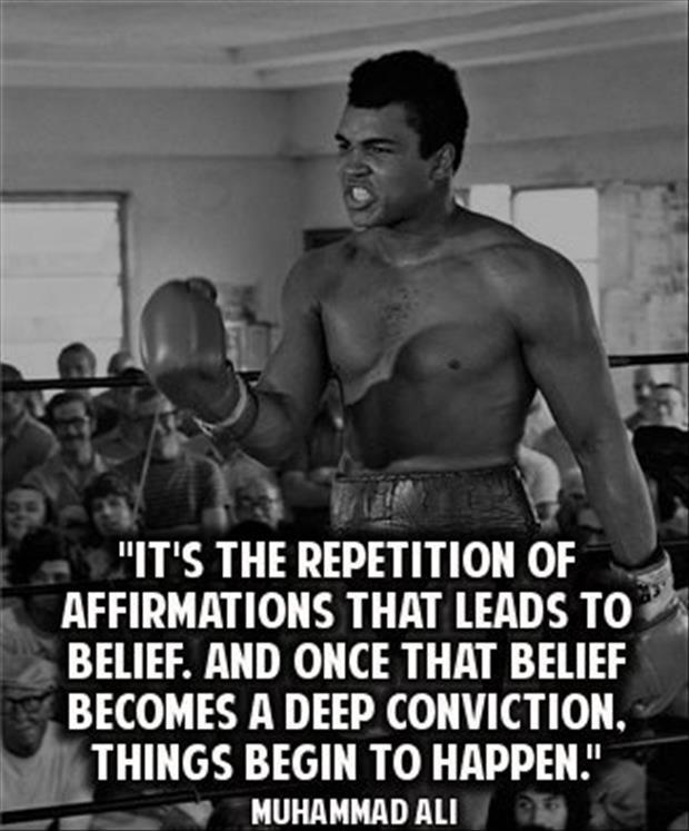 It's the repetition of affirmations that leads to belief. And once that belief becomes a deep conviction, things begin to happen Picture Quote #1
