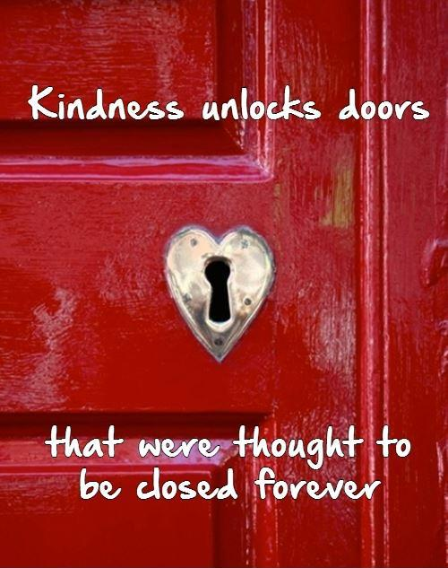 Kindness unlocks doors that were thought to be closed forever Picture Quote #1