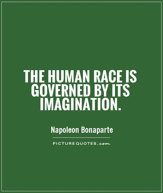 The human race is governed by its imagination Picture Quote #1