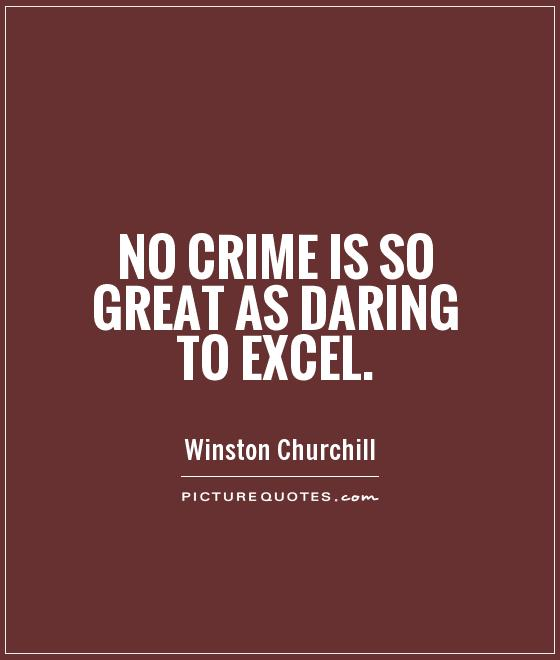 No crime is so great as daring to excel Picture Quote #1