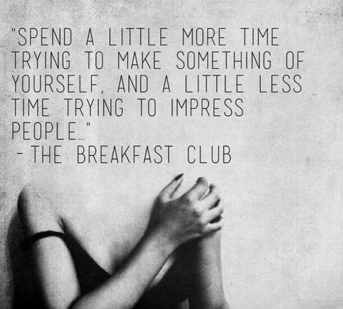 Spend a little more time trying to make something of yourself and a little less time trying to impress people Picture Quote #1