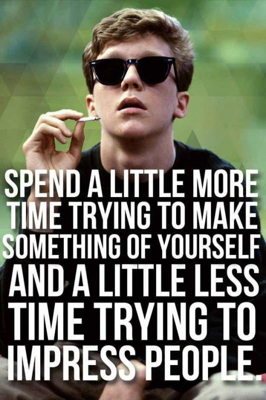 Spend a little more time trying to make something of yourself and a little less time trying to impress people Picture Quote #2