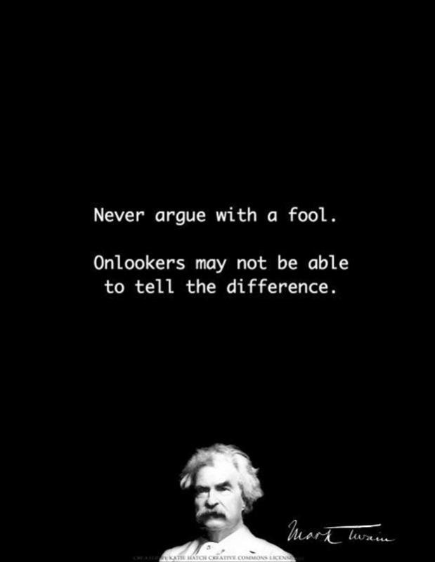 Never argue with a fool. Onlookers may not be able to tell the difference Picture Quote #1