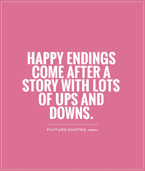 It Will All Work Out In The End Quotes: Happy Endings Quotes & Sayings