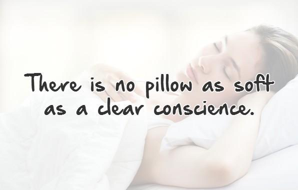 There is no pillow as soft as a clear conscience Picture Quote #1