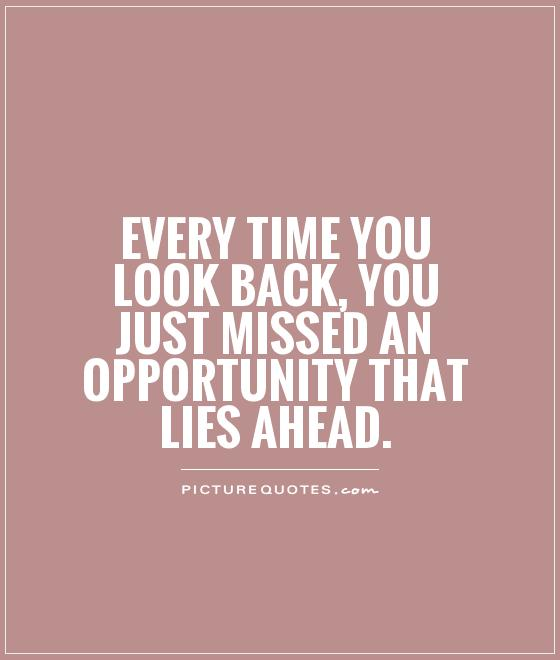 Never Look Back Quotes & Sayings | Never Look Back Picture Quotes