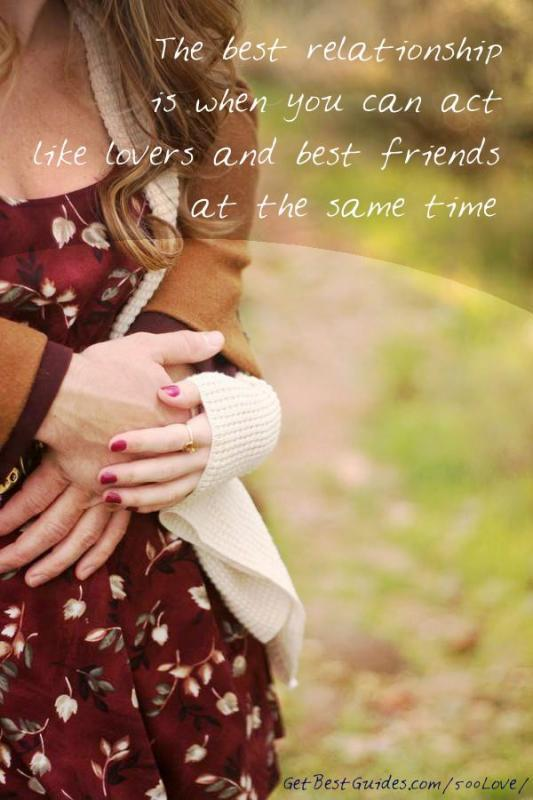The best relationship is when you can act like lovers and best friends at the same time Picture Quote #1