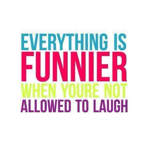 Everything is funnier, when you're not allowed to laugh Picture Quote #1