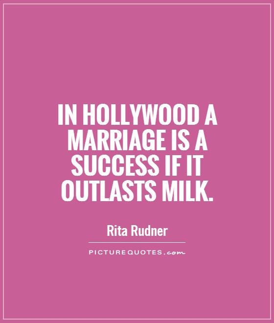 In Hollywood a marriage is a success if it outlasts milk Picture Quote #1