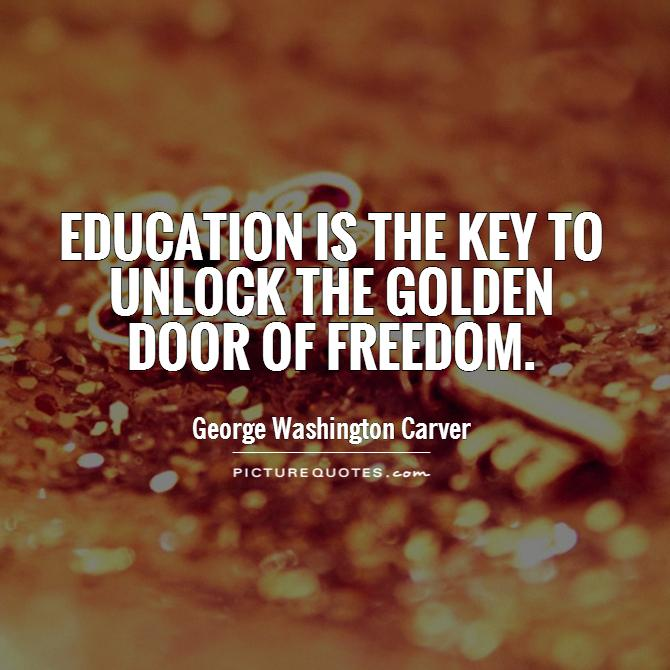 Education is the key to unlock the golden door of freedom Picture Quote #1