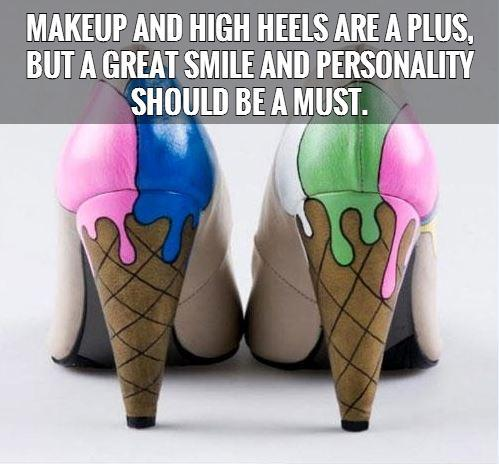 Makeup and high heels are a plus, but a great smile and personality should be a must Picture Quote #1