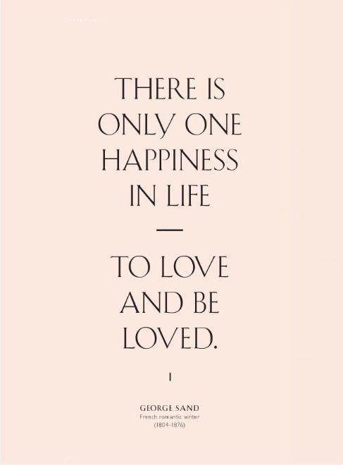Love Quotes Life Quotes Happy Life Quotes This Life Quotes George Sand ...