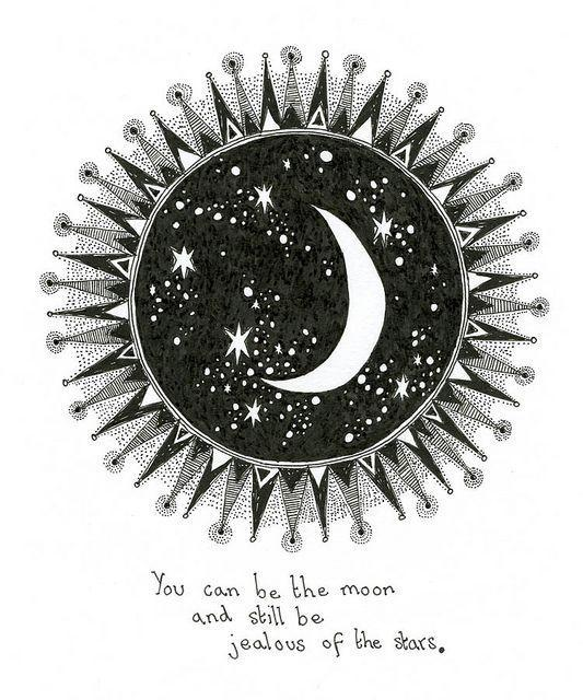 You can be the moon and still be jealous of the stars Picture Quote #1