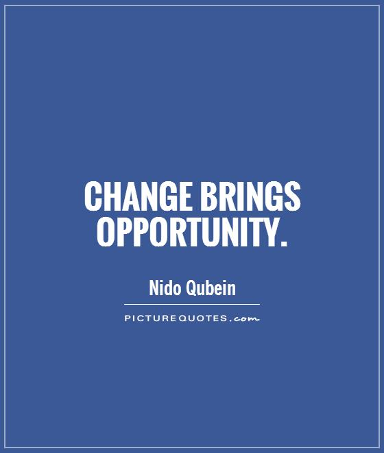 Change brings opportunity Picture Quote #1