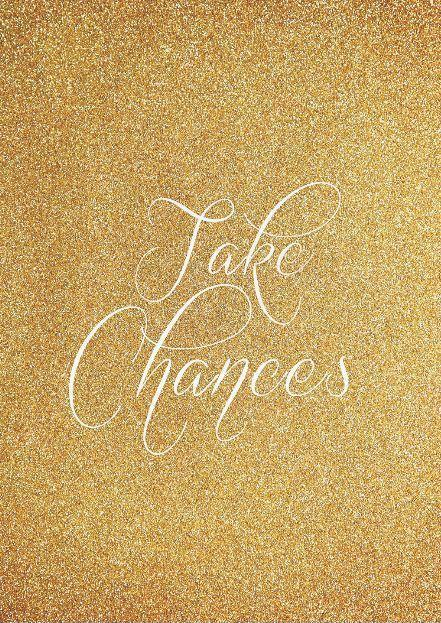 Take chances Picture Quote #1