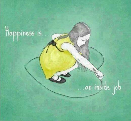 Happiness is an inside job Picture Quote #1