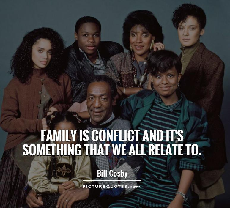 Family is conflict and it's something that we all relate to Picture Quote #1