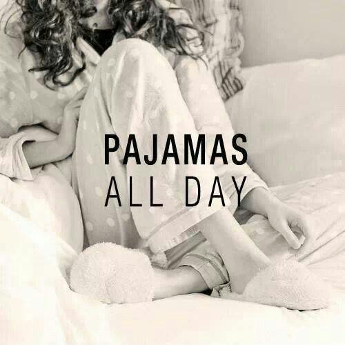 Pajamas all day Picture Quote #2