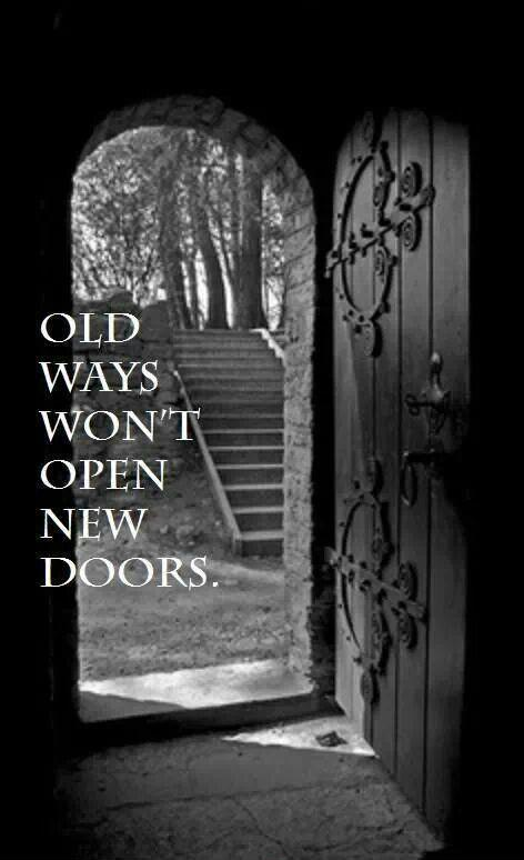 Old ways won't open new doors Picture Quote #1