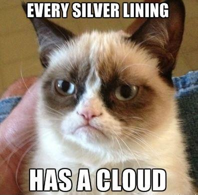Every silver lining has a cloud Picture Quote #1