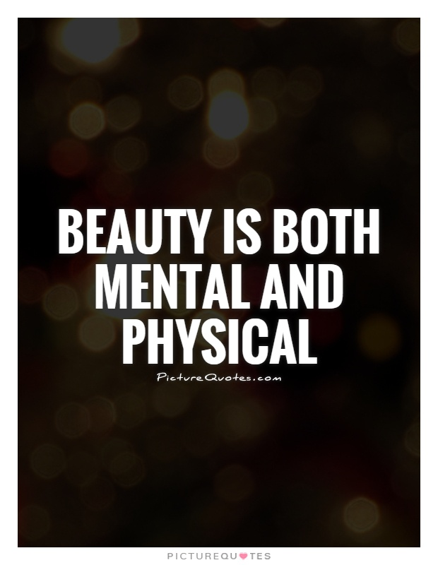 Beauty is both mental and physical Picture Quote #1