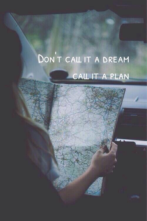 Don't call it a dream - call it a plan Picture Quote #1