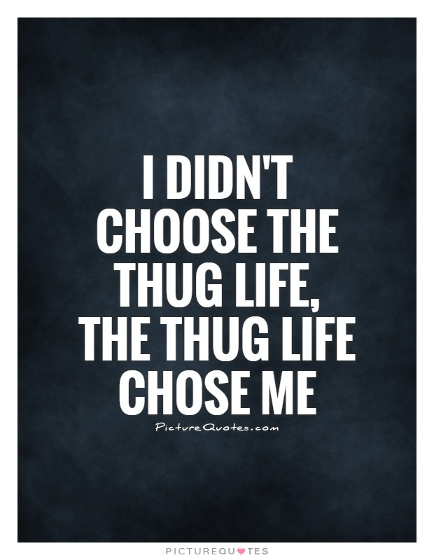 thug life quotes and sayings