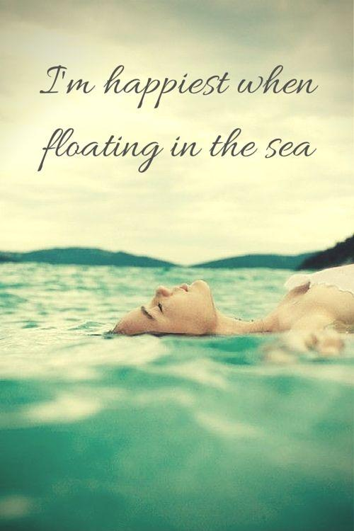 I'm happiest when floating in the sea Picture Quote #1
