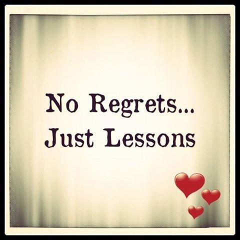 No regrets. Just lessons Picture Quote #1
