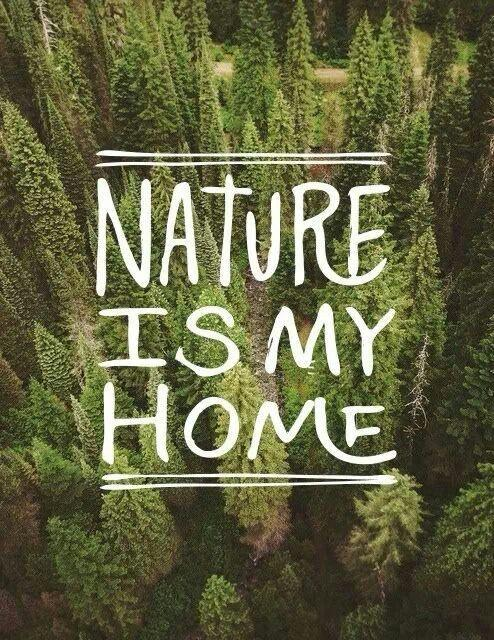 Nature is my home Picture Quote #1